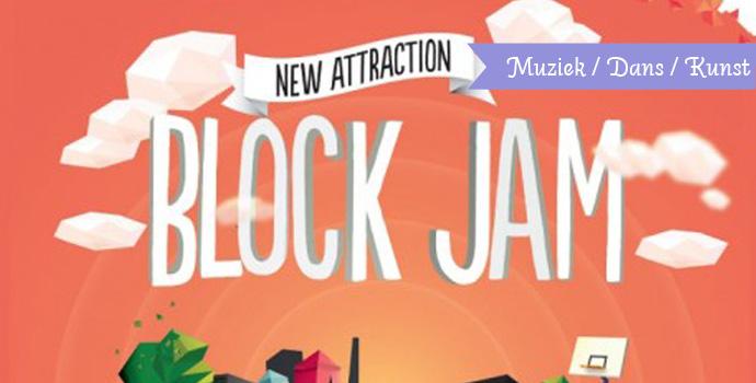 Block jam - New attraction / Ebbingekwartier